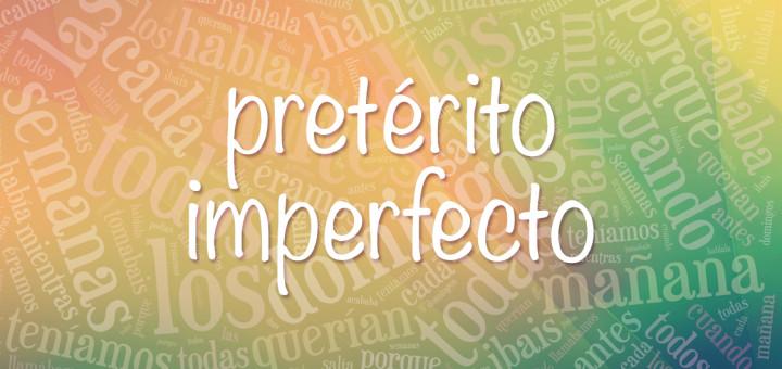 Pretérito Imperfecto de Indicativo: спряжение неправильных глаголов, употребление