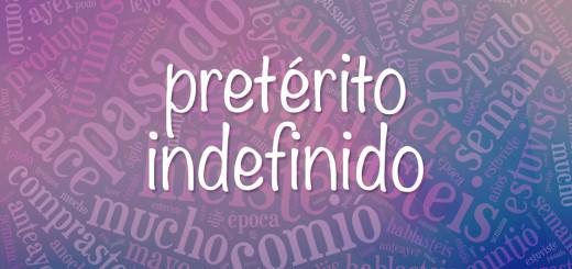 Pretérito Indefinido: образование, спряжение неправильных и иотклоняющихся глаголов, употребление