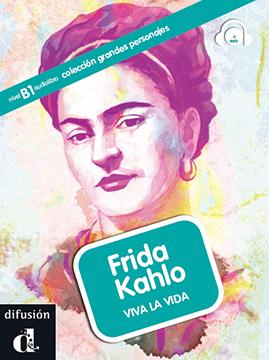 Frida Kahlo. Viva la vida