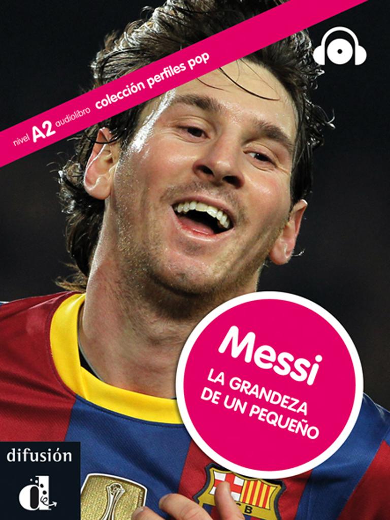 Messi. La grandeza de un pequeño