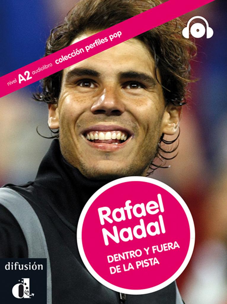 Rafael Nadal. Dentro y fuera de la pista