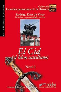 Rodrigo Díaz de Vivar: El Cid, el héroe castellano