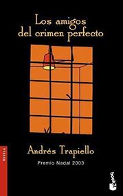 Nadal 2003: Andrés Trapiello «Los amigos del crimen perfecto»