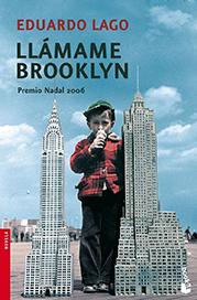 Nadal 2006: Eduardo Lago «Llámame Brooklyn»