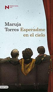 Nadal 2009: Maruja Torres «Esperadme en el cielo»