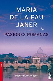 Planeta 2005: Maria de la Pau Janer «Pasiones romanas»