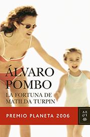 Planeta 2006: Álvaro Pombo «La fortuna de Matilda Turpin»