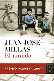 Planeta 2007: Juan José Millás «El mundo»