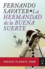 Planeta 2008: Fernando Savater «La Hermandad de la Buena Suerte»