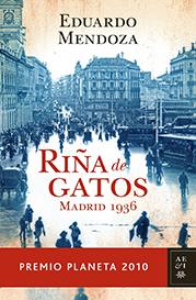 Planeta 2010: Eduardo Mendoza «Riña de gatos. Madrid 1936»