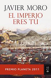Planeta 2011: Javier Moro «El imperio eres tú»