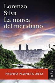 Planeta 2012: Lorenzo Silva «La marca del meridiano»