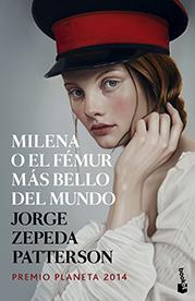Planeta 2014: Jorge Zepeda Patterson «Milena o el fémur más bello del mundo»