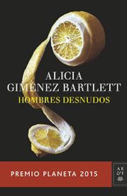Planeta 2015: Alicia Giménez Bartlett «Hombres desnudos»